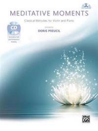 Meditative Moments: Classical Melodies for Violin and Piano, Book & CD