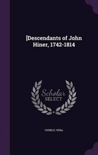 [Descendants of John Hiner, 1742-1814