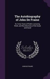 The Autobiography of John de Fraine
