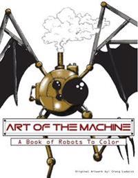 Art of the Machine: A Book of Robots to Color