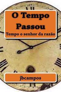 O Tempo Passou: Tempo O Senhor Da Razao