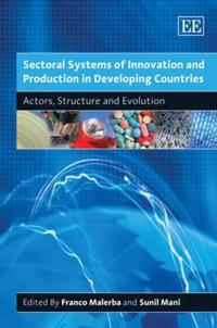 Sectoral Systems of Innovation and Production in Developing Countries