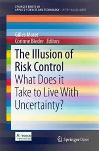 The Illusion of Risk Control: What Does It Take to Live with Uncertainty?