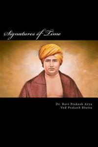 Signatures of Time: Collection of 231 Letters Written by Swami Dayanand Sarasvati in 19th Century India