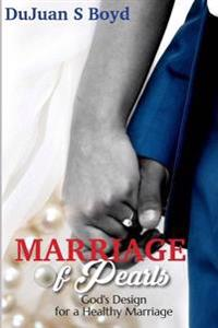 Marriage of Pearls: God's Design for a Healthy Marriage