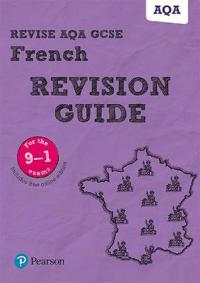 Revise AQA GCSE (9-1) French Revision Guide