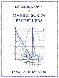 Detailed Design of Marine Screw Propellers (Propulsion Engineering Series)