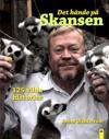 Det hände på Skansen : 125 vilda historier