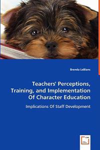 Teachers' Perceptions, Training, and Implementation of Character Education