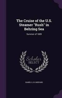 The Cruise of the U.S. Steamer Rush in Behring Sea