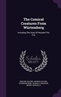 The Comical Creatures from Wurtemberg