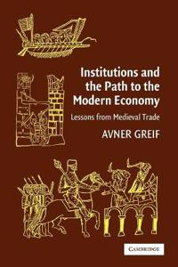Institutions and the path to the modern economy - lessons from medieval tra
