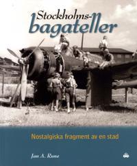Stockholmsbagateller : nostalgiska fragment av en stad