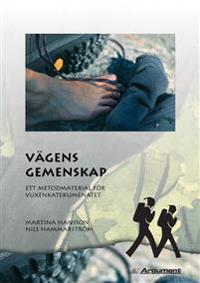Vägens gemenskap : ett metodmaterial för vuxenkatekumenatet - Martina Hansson, Nils Hammarström | Laserbodysculptingpittsburgh.com
