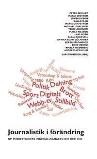 Journalistik i förändring : om mediestudiers innehållsanalys 2007 och 2014