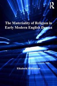 Materiality of Religion in Early Modern English Drama