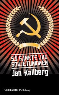 Så sänkte jag Sovjetunionen