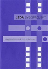 Leda byggprojekt : uppdragets innehåll och omfattning