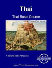 Thai Basic Course - Student Text Volume 2