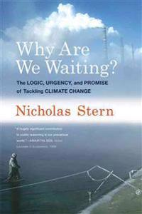 Why are we waiting? - the logic, urgency, and promise of tackling climate c
