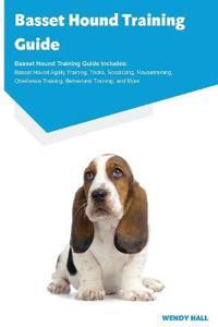 Basset Hound Training Guide Basset Hound Training Guide Includes