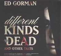 Different Kinds of Dead, and Other Tales