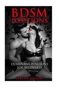Bdsm Positions: Dominant Positions for Beginners