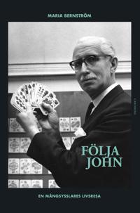 Följa John : en mångsysslares livsresa
