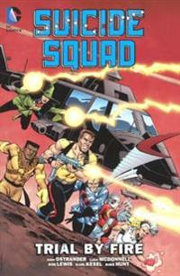 Suicide Squad 1: Trial by Fire