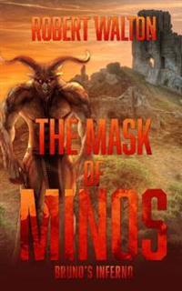 The Mask of Minos: Bruno's Inferno