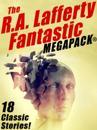 R.A. Lafferty Fantastic MEGAPACK(R)