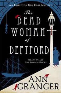 Dead woman of deptford (inspector ben ross mystery 6) - a dark murder myste
