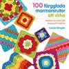 100 färgglada mormorsrutor att virka