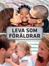 Leva som föräldrar : om relationen till partnern, familjen och ursprungsfamiljen