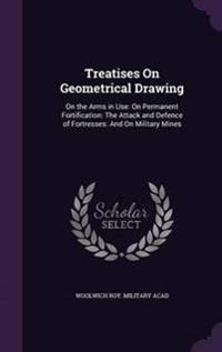 Treatises on Geometrical Drawing