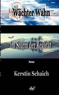 Wachter Wahn Im Sturm Der Realitat