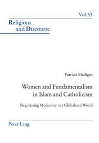 Women and Fundamentalism in Islam and Catholicism
