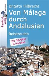 Von Malaga Durch Andalusien: Reiserouten