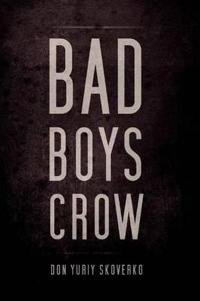 Bad Boys Crow