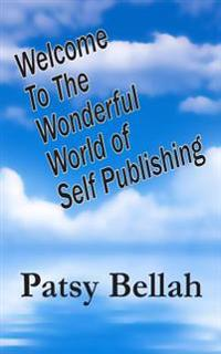Welcome to the Wonderful World of Self-Publishing