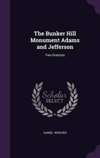 The Bunker Hill Monument Adams and Jefferson