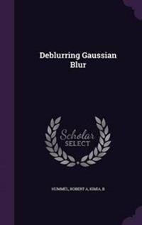 Deblurring Gaussian Blur