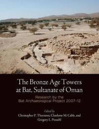 The Bronze Age Towers at Bat, Sultanate of Oman