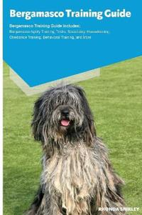 Bergamasco Training Guide Bergamasco Training Guide Includes