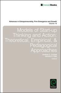 Models of Start-Up Thinking and Action: Theoretical, Empirical, and Pedagogical Approaches