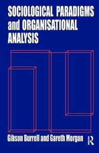 Sociological Paradigms and Organizational Analysis