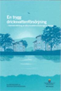 En trygg dricksvattenförsörjning - sammanfattning av Dricksvattenutredningens förslag. SOU 2016:32 : Sammanfattning av Slutbetänkandet från Dricksvattenutredningen