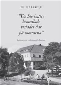 De lite bättre bemedlade vistades där på somrarna : berättelsen om vilohemmet i Vejbystrand
