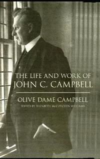 The Life and Work of John C. Campbell