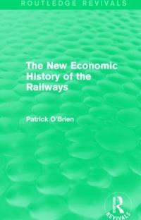 The New Economic History of the Railways